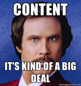 Anchorman meme referring to how big of a deal content marketing is.