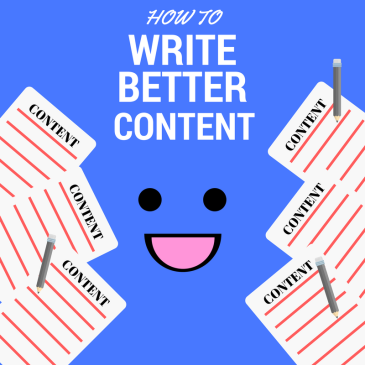 How to write better content for your digital marketing strategy.