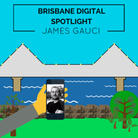 Digital Brisbane Spotlight blog post thumbnail featuring Project Manager, James Gauci.