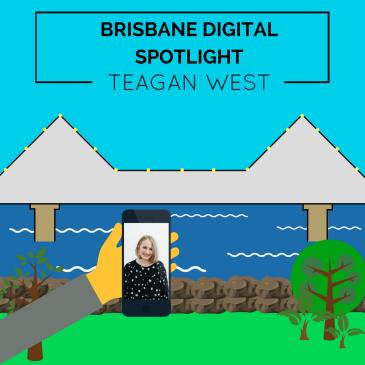 Digital Brisbane Spotlight blog post thumbnail featuring Teagan West.