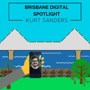 Digital Brisbane Spotlight blog post thumbnail featuring Kurt Sanders.