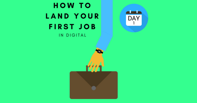 How to land your first digital marketing job banner.