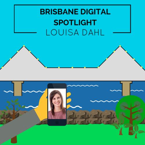 Digital Brisbane Spotlight blog post thumbnail featuring Louisa Dahl.