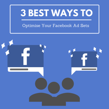 Thumbnail for blog post about the three best ways to optimise your Facebook ad sets.