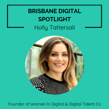 Brisbane digital spotlight thumbnail image for Founder of Women In Digital, Holly Tattersall.