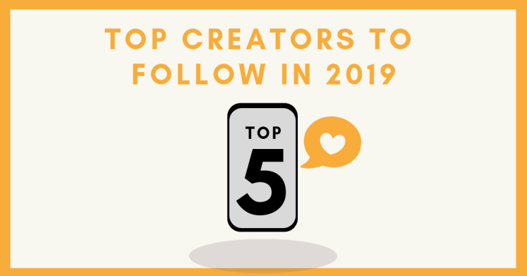 Shortlist of the top five digital creators to follow in 2019.