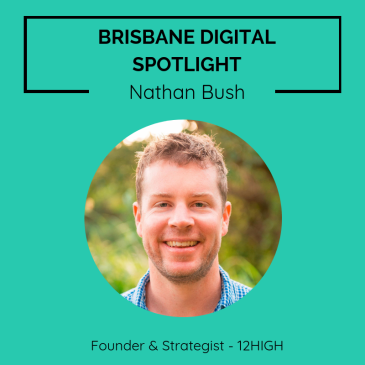 Brisbane digital spotlight thumbnail image for the Founder of 12HIGH, Nathan Bush.
