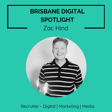 Brisbane digital spotlight thumbnail image for Digital Marketing Recruiter, Zac Hind.