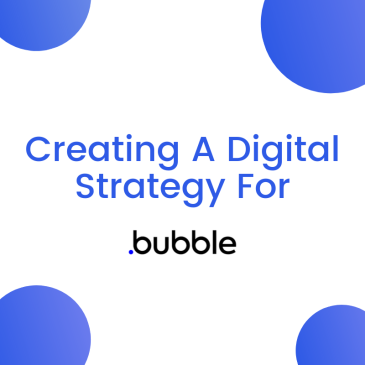 Digital strategy created for Bubble.io.