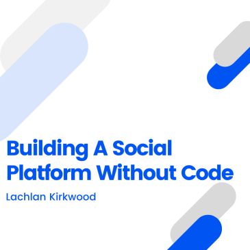 Lachlan Kirkwood blog post about building products with no code.