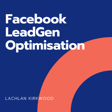 Facebook leadgen ad optimisation strategy.