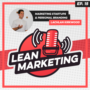 Lachlan Kirkwood sharing digital marketing strategies for startups on the Lean Marketing Podcast.
