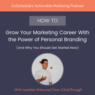 Digital marketing specialist, Lachlan Kirkwood, featuring on the CoSchedule podcast.